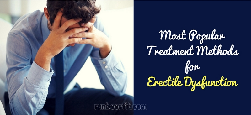 Most Popular Treatment Methods for Erectile Dysfunction