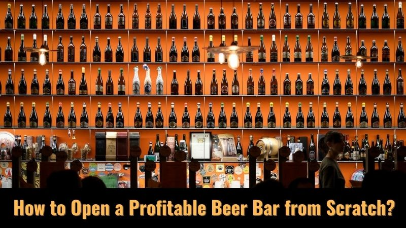 How to Open a Profitable Beer Bar from Scratch